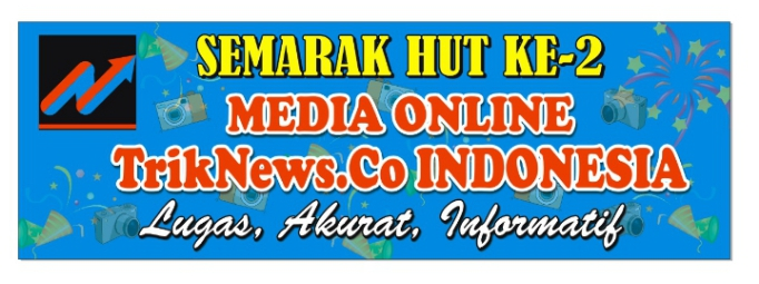 SEMARAK HUT KE-2 TAHUN MEDIA ONLINE TRIKNEWS.CO INDONESIA